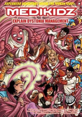 Medikidz Explain Dystonia Management by Dr. Kim Chilman-Blair, Chris Kipiniak