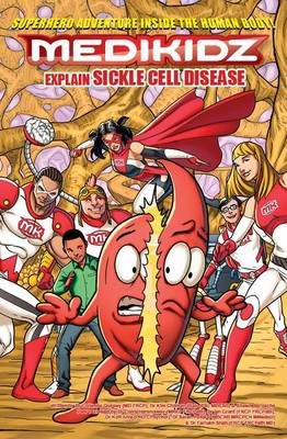 Medikidz Explain Sickle Cell Disease What's Up with Casey? by Dr. Kim Chilman-Blair, Shawn DeLoache