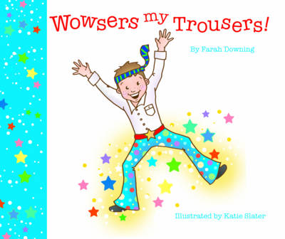 Wowsers My Trousers by Farah Downing