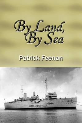 By Land, By Sea by Patrick Feenan