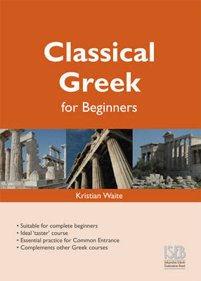 Classical Greek for Beginners by Kristian Waite