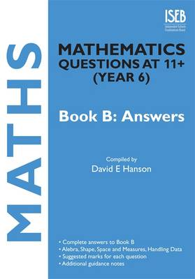 Mathematics Questions at 11+ (Year 6) Book B: Answers by David E. Hanson