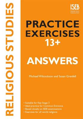 Religious Studies Practice Exercises 13+ Answer Book Practice Exercises for Common Entrance Preparation by Michael Wilcockson, Susan Grenfell