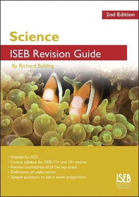 Science ISEB Revision Guide A Revision Book for Common Entrance by Richard Balding