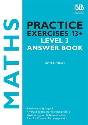 Maths Practice Exercises 13+ Level 3 Answer Book Practice Exercises for Common Entrance Preparation by David Hanson
