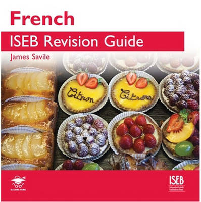 French ISEB Revision Guide A Revision Book for Common Entrance by James Savile