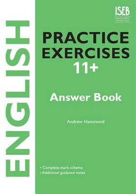 English Practice Exercises 11+ Answer Book Practice Exercises for Common Entrance Preparation by Andrew Hammond