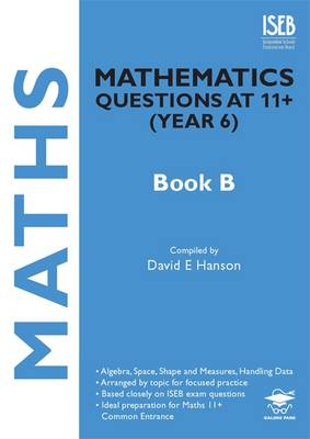 Mathematics Questions at 11+ (Year 6) Book B by David E. Hanson