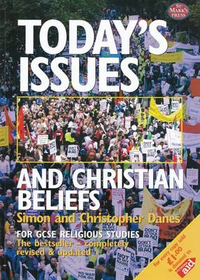 Today's Issues and Christian Beliefs for GCSE Religious Studies by Simon Danes, Christopher Danes