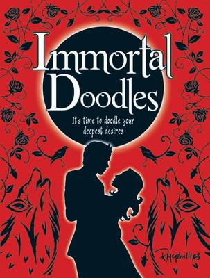 Immortal Doodles by Robert McPhillips