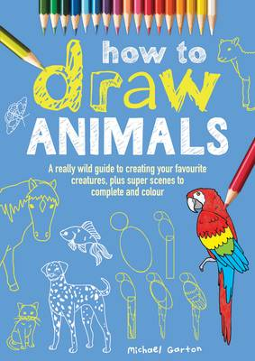 How to Draw Animals by Michael Garton