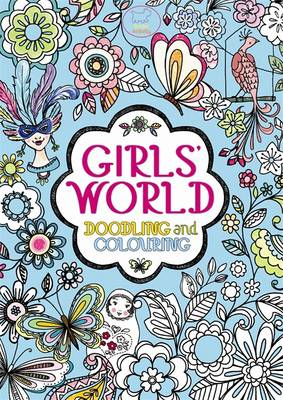 Girls' World Doodling and Colouring by