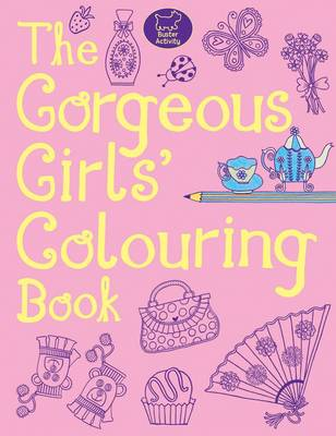 The Gorgeous Girls' Colouring Book by Jessie Eckel