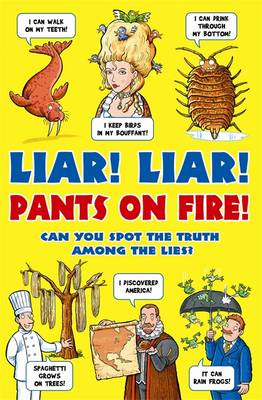 Liar, Liar, Pants on Fire! Can You Spot the Truth Among the Lies? by Jan Payne