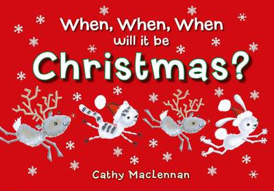 When, When, When Will it be Christmas? by Cathy MacLennan