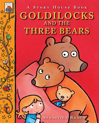 Goldilocks and the Three Bears by Sebastien Braun