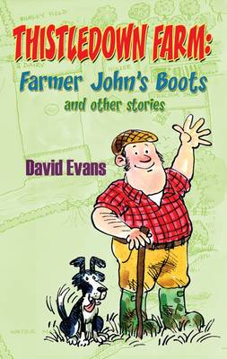 Thistledown Farm Farmer John's Boots and Other Stories by David Evans