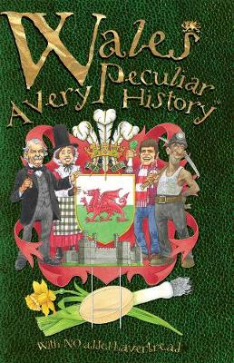Wales A Very Peculiar History by Rupert Mathews