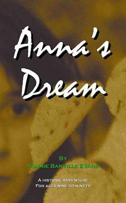 Anna's Dream by Vonnie Banville Evans