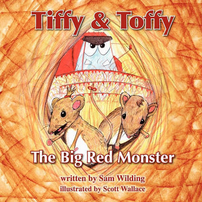 Tiffy and Toffy - The Big Red Monster by Sam Wilding
