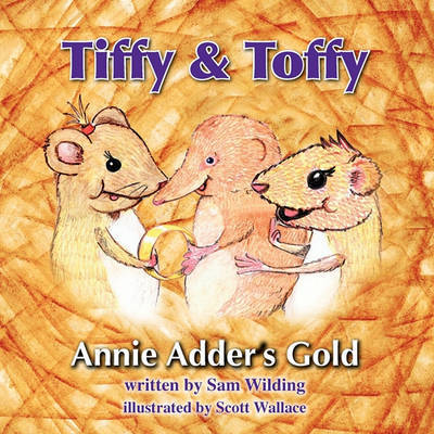 Tiffy and Toffy - Annie Adder's Gold by Sam Wilding