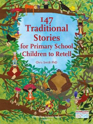 147 Traditional Stories for Primary School Children to Retell by Chris Smith