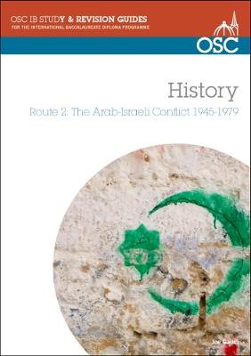 IB History - Route 2: the Arab-Israeli Conflict 1945-1979 Standard and Higher Level by Joe Gauci