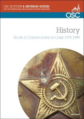 IB History - Route 2 Standard and Higher Level Communism in Crisis 1976-89 by Joe Gauci