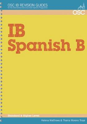 IB Spanish B Standard and Higher Level by Thania Moreno Troya, Helena Matthews