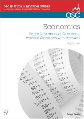 IB Economics: Paper 3 Numerical Questions Higher Level Practice Questions with Answers by George Graves