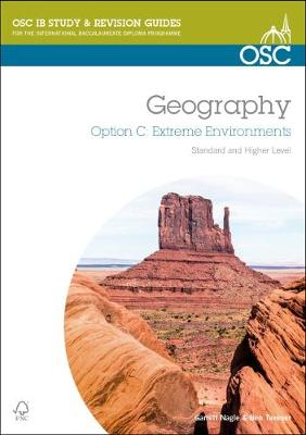 IB Geography Option C: Extreme Environments Standard and Higher Level by Garrett Nagle, Ben Tavener