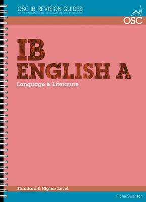 IB English A: Language & Literature Standard & Higher Level by Fiona Swanson