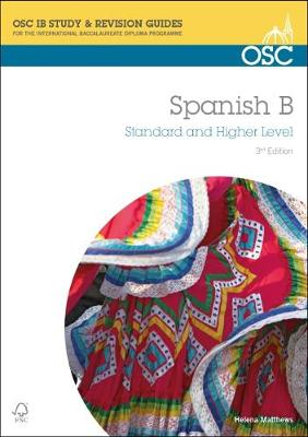 IB Spanish B Standard and Higher Level by Helena Matthews