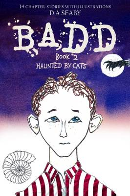 Badd: Book 2, Haunted by Cats by David Seaby
