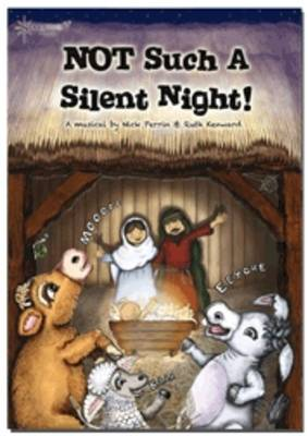 NOT Such a Silent Night by Nick Perrin, Ruth Kenward