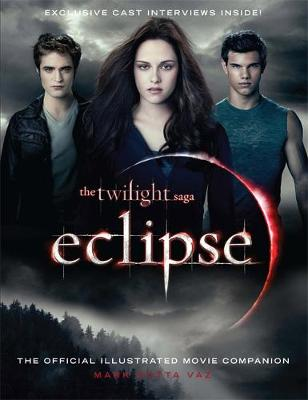 The Twilight Saga  Eclipse The Official Illustrated Movie Companion by Mark Cotta Vaz
