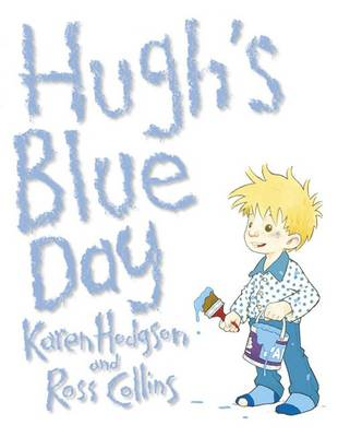 Hugh's Blue Day by Karen J. Hodgson