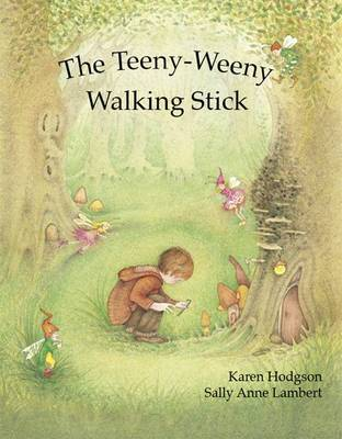 The Teeny-Weeny Walking Stick by Karen J. Hodgson