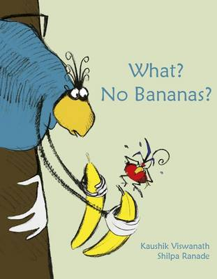 What? No Bananas? by Kaushik Viswanath