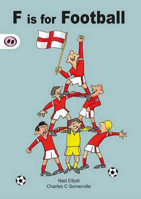 F is for Football by Ned Elliott, Charles C. Somerville