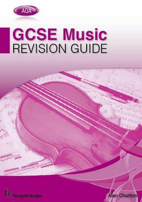 AQA GCSE Music Revision Guide by Alan Charlton