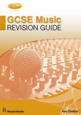 OCR GCSE Music Revision Guide by Alan Charlton