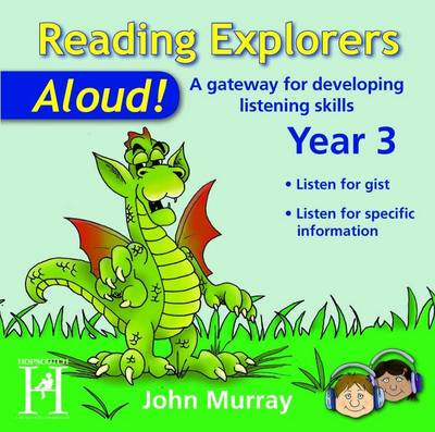 Reading Explorers-Aloud! Year 3 A Gateway for Developing Listening Skills by John Murray
