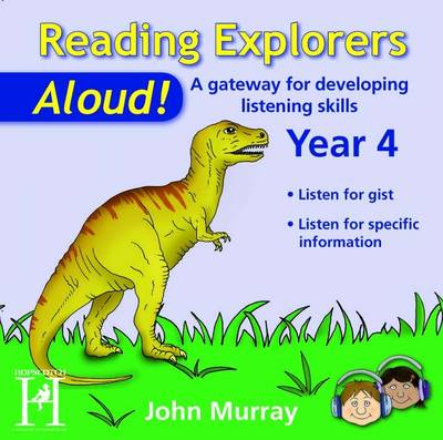 Reading Explorers-Aloud! Year 4 A Gateway for Developing Listening Skills by John Murray