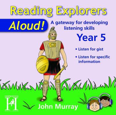 Reading Explorers Aloud! Year 5 A Gateway for Developing Listening Skills by John Murray