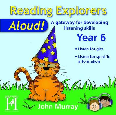 Reading Explorers-Aloud! Year 6 A Gateway for Developing Listening Skills by John Murray