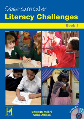 Cross- Curricular Literacy Challenges by Shelagh Moore, Christine Allison