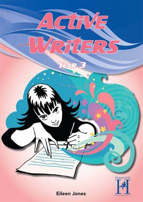 Active Writers Year 3 by Eileen Jones