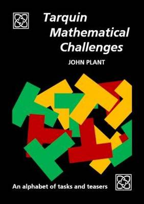 Tarquin Mathematical Challenges An alphabet of tasks and teasers by John Plant