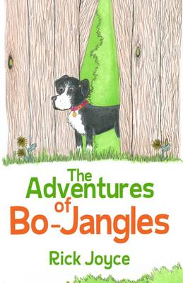 The Adventures of Bo-Jangles by Joyce Rick